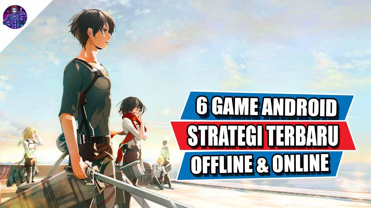 6 Game Android Strategi Terbaru dan Terbaik Offline/Online ...